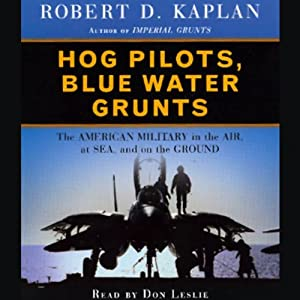 Hog Pilots, Blue Water Grunts | [Robert D. Kaplan]