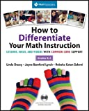 How to Differentiate Your Math Instruction, Grades K-5 Multimedia Resource: Lessons, Ideas, and Videos with Common Core Support, Grades K-5 by Dacey, Linda, Bamford- Lynch, Jayne, Eston Salemi, Rebeka (2013) Paperback