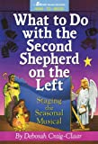 What to Do with the Second Shepherd on the Left: Staging the Seasonal Musical