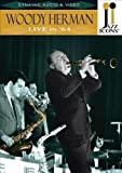 Woody Herman: Live In 64 (Including Lonesome Old Town/ After Youve Gone/ Sister Sadie) [DVD] [2009]