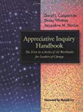 Appreciative Inquiry Handbook: The First in a Series of AI Workbooks for Leaders of Change