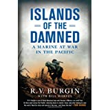 Islands of the Damned: A Marine at War in the Pacificby R.V. Burgin