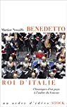 Benedetto roi d'Italie: Chroniques d'un pays à l'ombre du Vatican par Nouaille