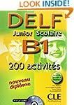 DELF junior scolaire B1: 200 activit�...