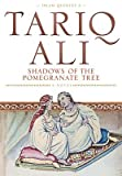 Shadows of the Pomegranate Tree (Islam Quartet 1) (0330325949) by Ali, Tariq