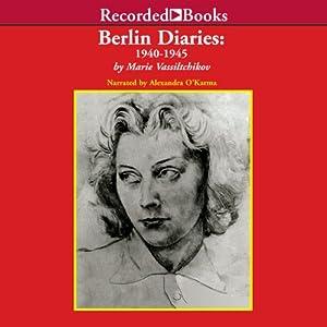 Berlin Diaries: 1940-1945 | [Marie Vassiltchikov]