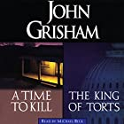 A Time to Kill & The King of Torts Hörbuch von John Grisham Gesprochen von: Michael Beck