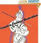 Creative Fashion Illustration: How to...