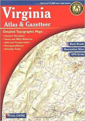 Virginia Atlas & Gazetteer written by Delorme