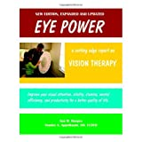 Eye Power: An Updated Report on Vision Therapy ~ Ann M. Hoopes