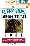 The Everything Labrador Retriever Boo...
