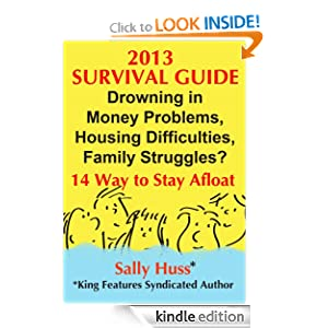 2013 SURVIVAL GUIDE: Drowning in Money Problems, Housing Difficulties, Family Struggles? (14 Self-Help Steps to Stay Afloat)