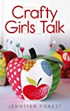 img - for Crafty Girls Talk book / textbook / text book