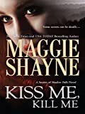 Kiss Me, Kill Me (Secrets of Shadow Falls Book 3)