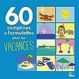 """Afficher """"60 comptines et formulettes pour les vacances"""""""
