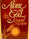 img - for Alone With God: A Manual of Biblical Meditation book / textbook / text book