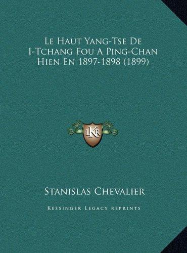 Le Haut Yang-Tse de I-Tchang Fou a Ping-Chan Hien En 1897-1898 (1899)
