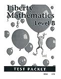 Liberty Mathematics Level B Test Packet