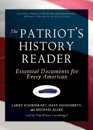 The Patriot's History Reader: Essential Documents for Every American (Library Edition)