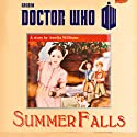 Doctor Who: Summer Falls (       UNABRIDGED) by Amelia Williams Narrated by Clare Corbett