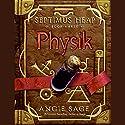 Physik: Septimus Heap, Book Three Hörbuch von Angie Sage Gesprochen von: Gerard Doyle