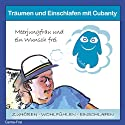 Träumen und Einschlafen mit Cubanty: Meerjungfrau und ein Wunsch frei Hörbuch von Christiane Heyn Gesprochen von: Andreas Fingas
