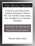 img - for Camp-Fire and Cotton-Field - Southern Adventure in Time of War. Life with the Union Armies, and - Residence on a Louisiana Plantation book / textbook / text book