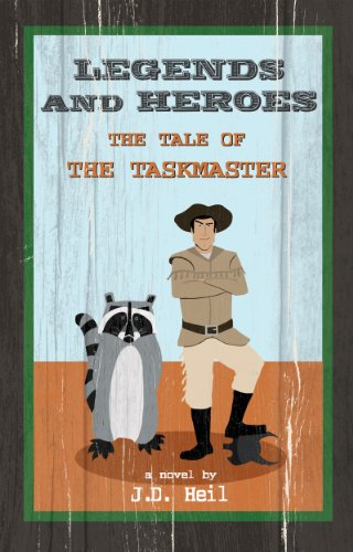 Free Kindle Book : Legends and Heroes: the Tale of the Taskmaster