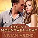 Rocky Mountain Heat: Six Pack Ranch Series, Book 1 (       UNABRIDGED) by Vivian Arend Narrated by Tatiana Sokolov
