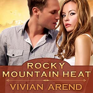 Rocky Mountain Heat: Six Pack Ranch Series, Book 1 | [Vivian Arend]
