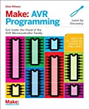 Avr Programming: Get Under the Hood of the Avr Microcontroller Family (Make : Technology on Your Time)