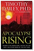 Apocalypse Rising: Chaos in the Middle East, the Fall of theWest, and Other Signs of the End Times