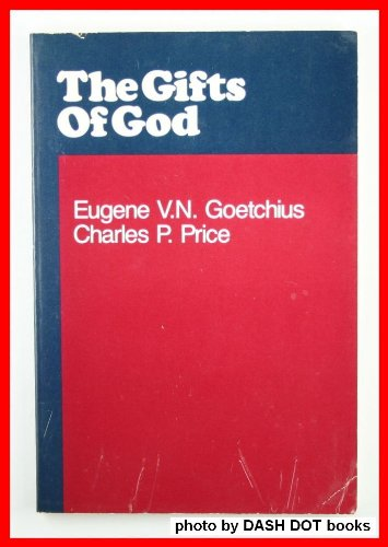 Gifts of God, Eugene Van Ness Goetchius, Charles P. Price