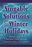 Singable Solutions for Winter Holidays (Educational Choral Collection, Two-part)