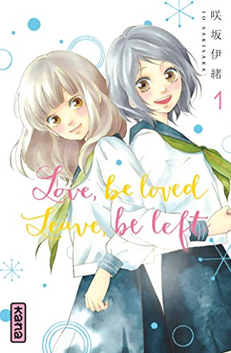 Love, be loved Leave, be left , tome 1