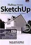 Maîtrisez Trimble SketchUp Versions Make et Pro : Apprenez à concevoir rapidement et