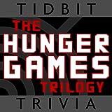 Hunger Games - Tidbit Trivia