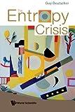 The Entropy Crisis (9812779698) by Deutscher, Guy