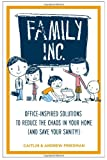 Family Inc.:  Office-Inspired Solutions to Reduce the Chaos in Your Home (and Save Your Sanity!) (1585429422) by Friedman, Caitlin