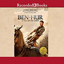 Ben-Hur: A Tale of the Christ Audiobook by Carol Wallace Narrated by Firdous Bamji