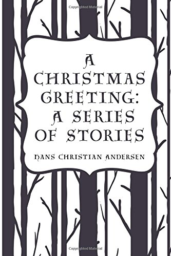 A Christmas Greeting: A Series of Stories