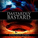 Dastardly Bastard Audiobook by Edward Lorn Narrated by Glenn Marcum