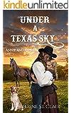 Under a Texas Sky - Annie and Patrick: An Historical Western Romance