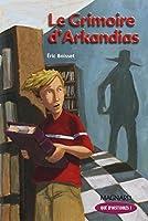 La trilogie d'Arkandias, Tome 1 : Le grimoire d'Arkandias