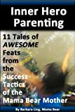 img - for Inner Hero Parenting Prelude (Success Tactics of the Mama Bear Mother) book / textbook / text book