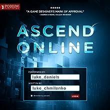 Ascend Online: Ascend Online, Book 1 Audiobook by Luke Chmilenko Narrated by Luke Daniels
