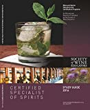 2016 Certified Specialist of Spirits Study Guide: CSS Study Guide