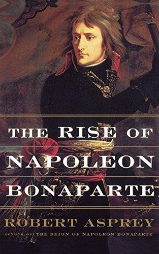the-rise-of-napoleon-bonaparte-by-robert-asprey-2001-10-04