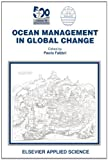 img - for Ocean Management in Global Change : Proceedings of the Conference on Ocean Management in Global Change, Genoa, 22-26 June 1992 book / textbook / text book