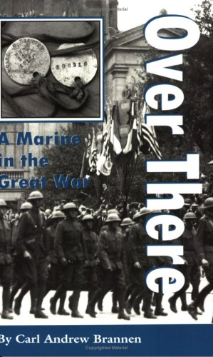 Over There: A Marine in the Great War (C. A. Brannen Series)
